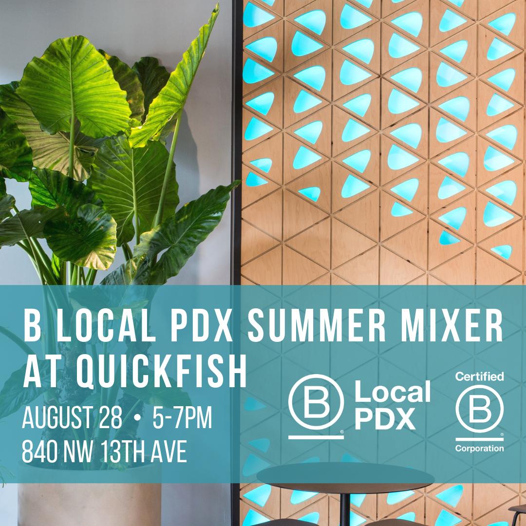 B Local PDX Summer Mixer at Quickfish