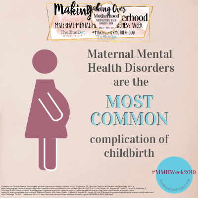 maternal mental health DISORDERS are the most common complication of childbirth