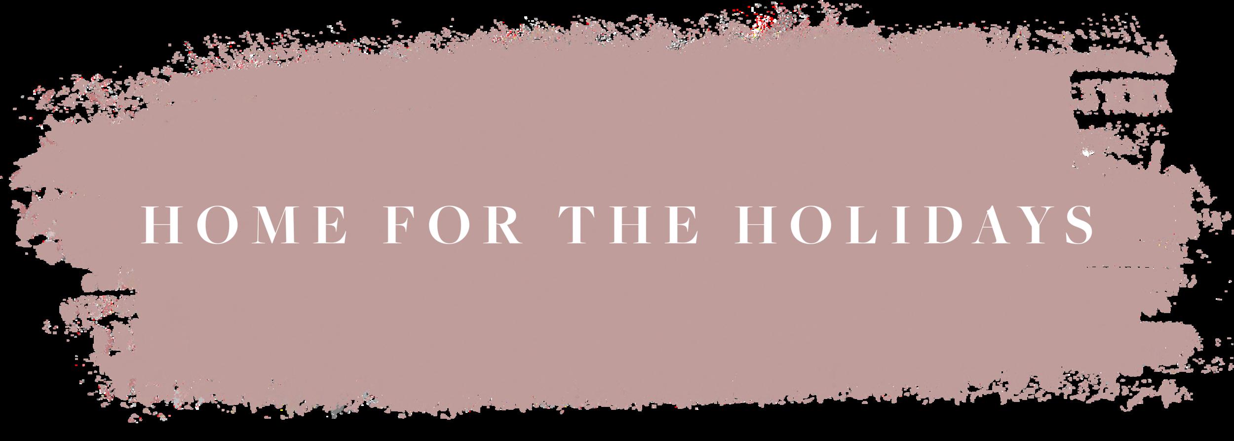 HOMEFORTHEHOLIDAYS2018.png