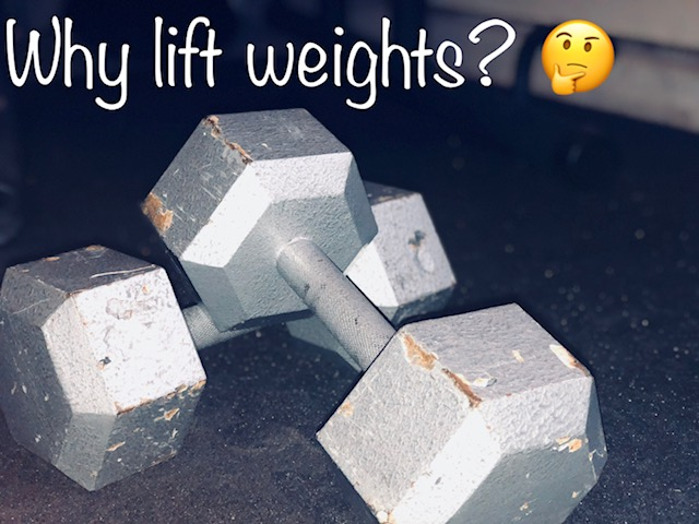 why lift weights.jpg