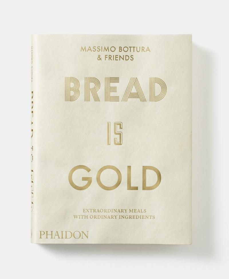 Bread is Gold by Massimo Bottura. Photo courtesy of Amazon.com