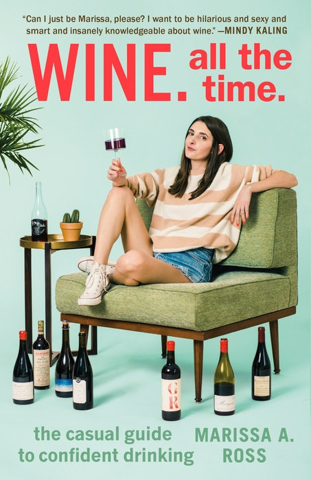 Wine. All the Time. by Marissa A. Ross. Image courtesy of Penguin Random House.