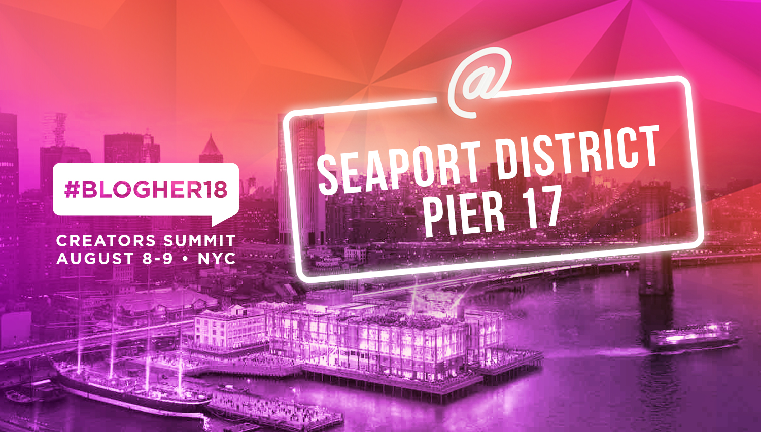 you will love pier 17 - Learn more about the home to #BlogHer18 Creators Summit and celebrate the Seaport with $75 off your ticket!Use code SEAPORT until Sunday to save.