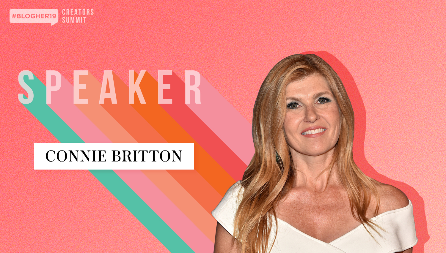 Connie Britton joins #BlogHer19 Creators Summit - The Actress, Producer and Advocate is the latest talent to join the #BlogHer19 Creators Summit speaker roster. She will kick-off the programming on Day 1 with an interview and introduce the Voices of the Year Awards.