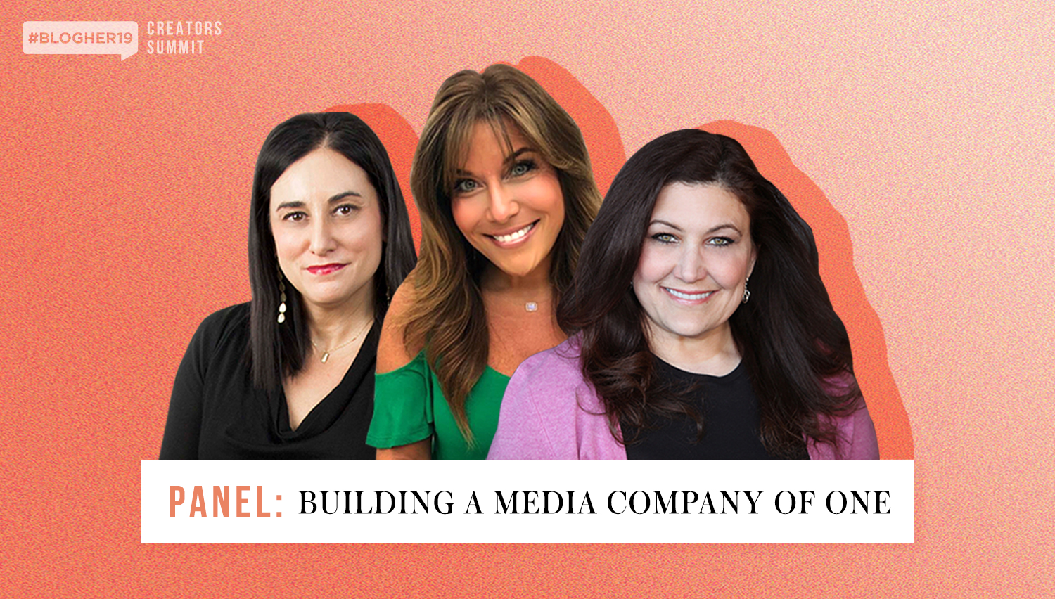Learn how to build a brand with longevity - We're thrilled to announce the latest main stage #BlogHer19 panel, Building a Media Company of One. In this talk, you'll hear from three of the most established media gurus in the biz and learn how you too can create a brand that lasts.