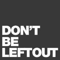 Don't Be Leftout -