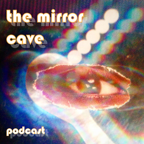 The Mirror Cave Podcast