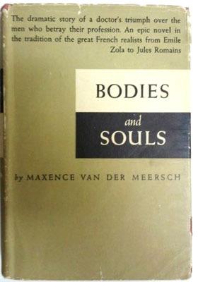 BODIES AND SOULS, Maxence van der Meersch