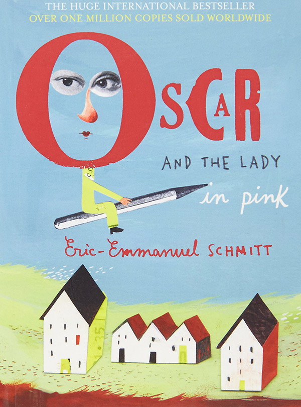 Oscar and the Lady in Pink Eric-Emmanuel Schmitt