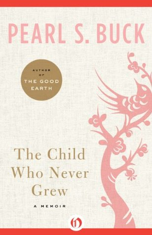 The Child Who Never Grew  Pearl S. Buck