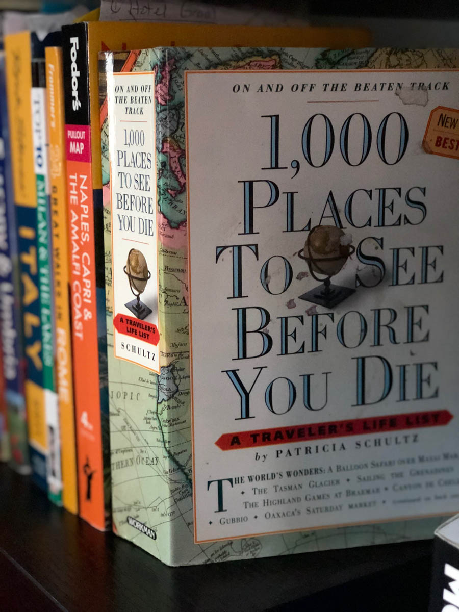 1000 Places to See Before You Die, by Patricia Schultz