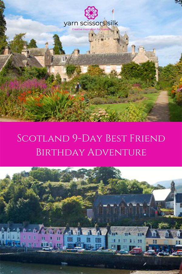Scotland 9-Day Best Friend Birthday Adventure