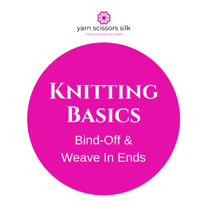 Knitting Basics: Bind-Off and Weave In Ends - tutorials with videos and step-by-step instructions at Yarn Scissors Silk