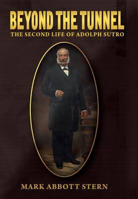 BookJacket_Beyond the Tunnel_The Second Life of Adolf Sutro.jpg