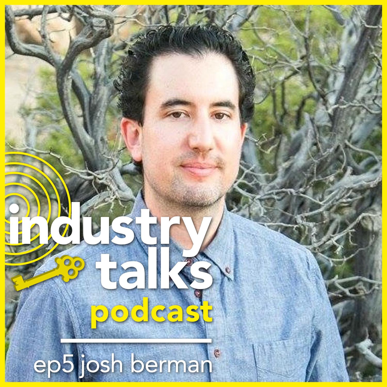 Industry_Talks-Podcast-ep5-Josh_Berman-Square.jpg