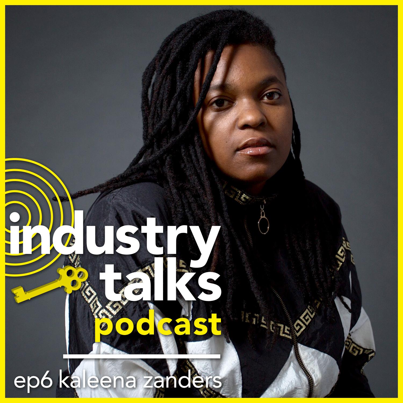 Industry_Talks-Podcast-ep6-Kaleena_Zanders-Square.png