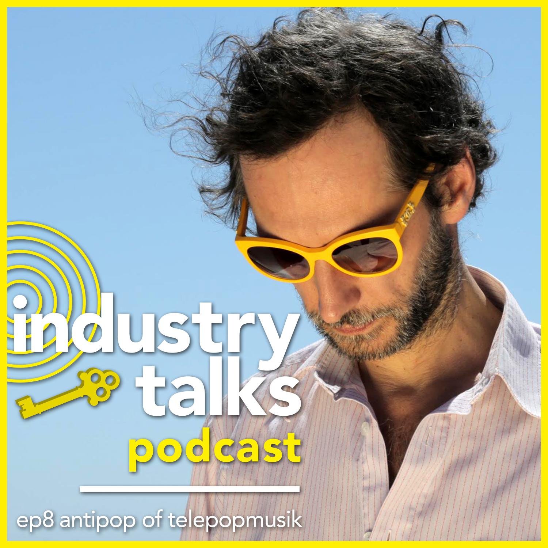 Industry_Talks-Podcast-ep8-Antipop_of_Telepopmusik-Square.jpg