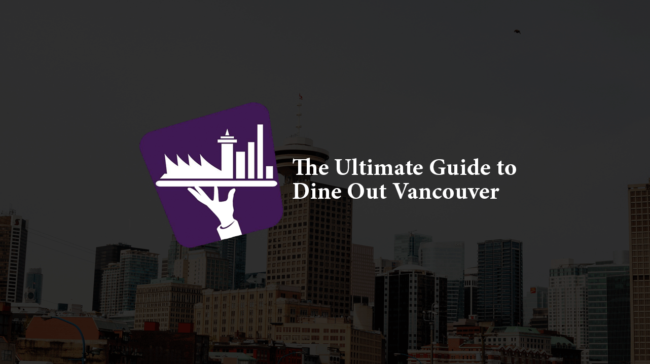 The-ultimate-guide-to-dineout-vancouver.png