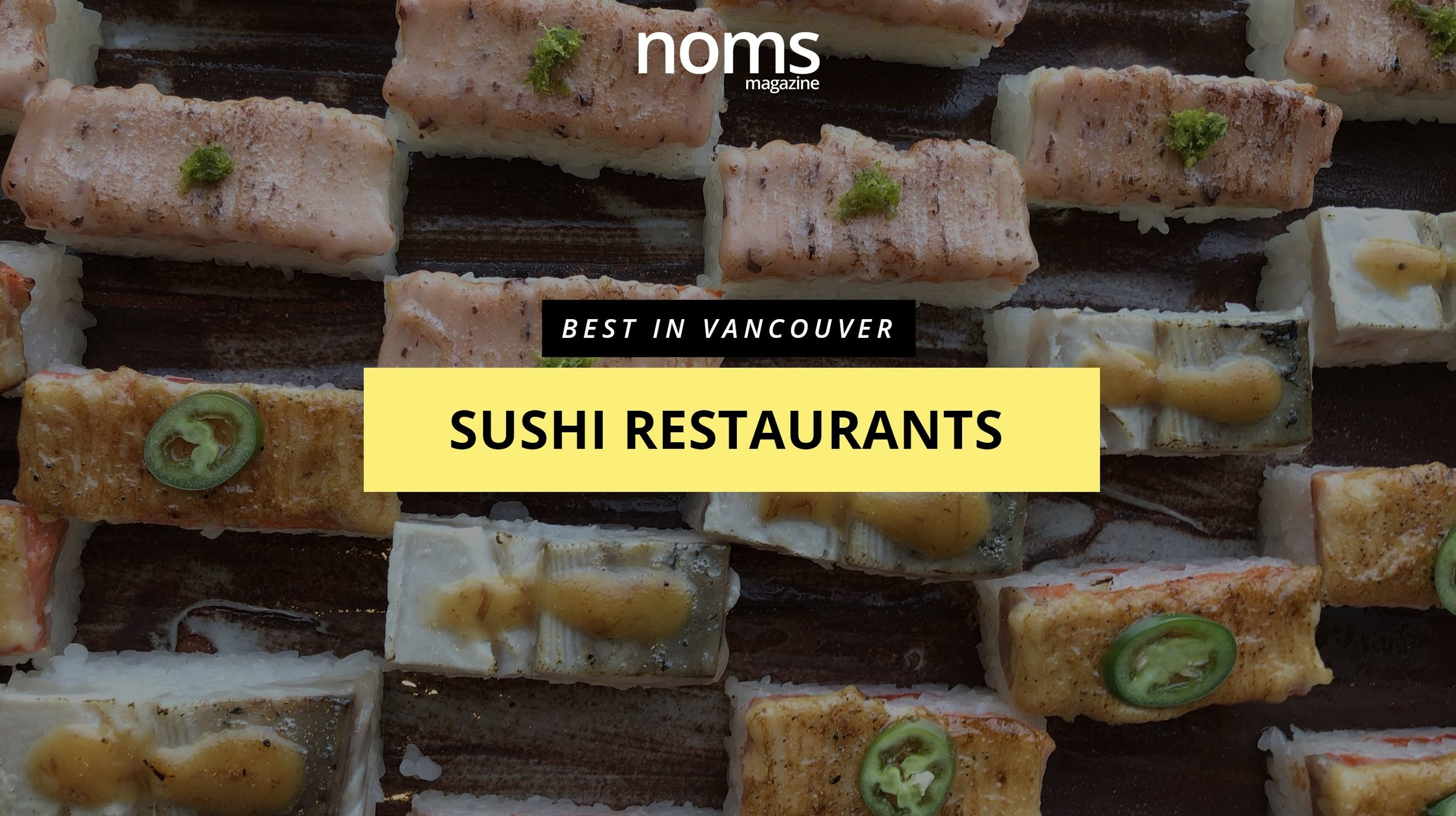 Bestinvancouver--sushi-restaurants-websiteheader-nomsmag.jpg