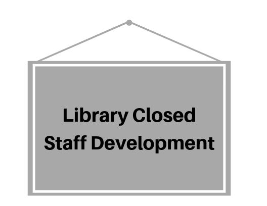 Library Closed for Staff Development.jpg