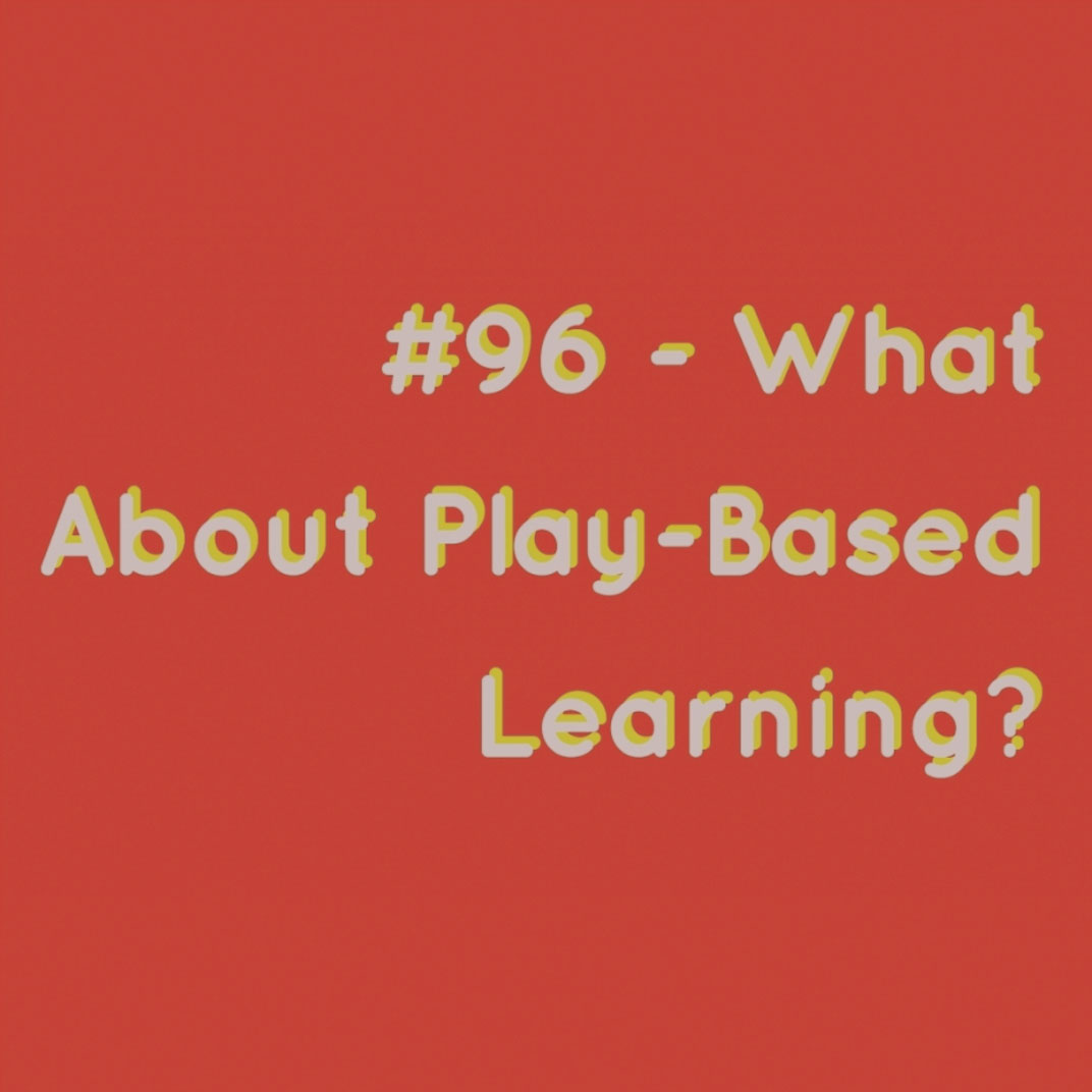 What about play-based learning? - The EdTech Podcast