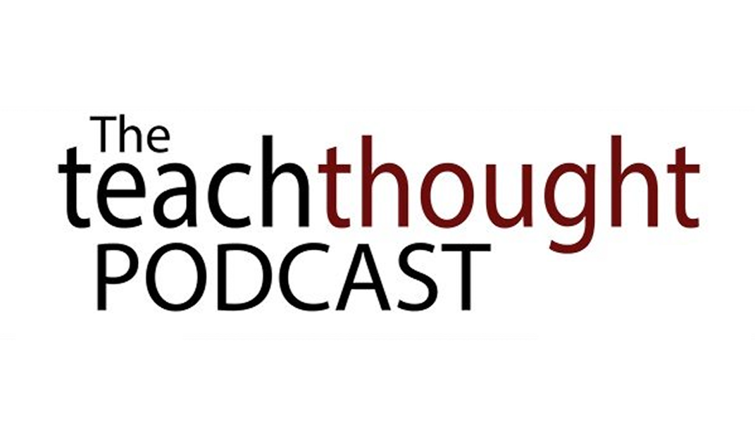 Building learner-centred EdTech and culture - Jamie Brooker on the TeachThought podcast