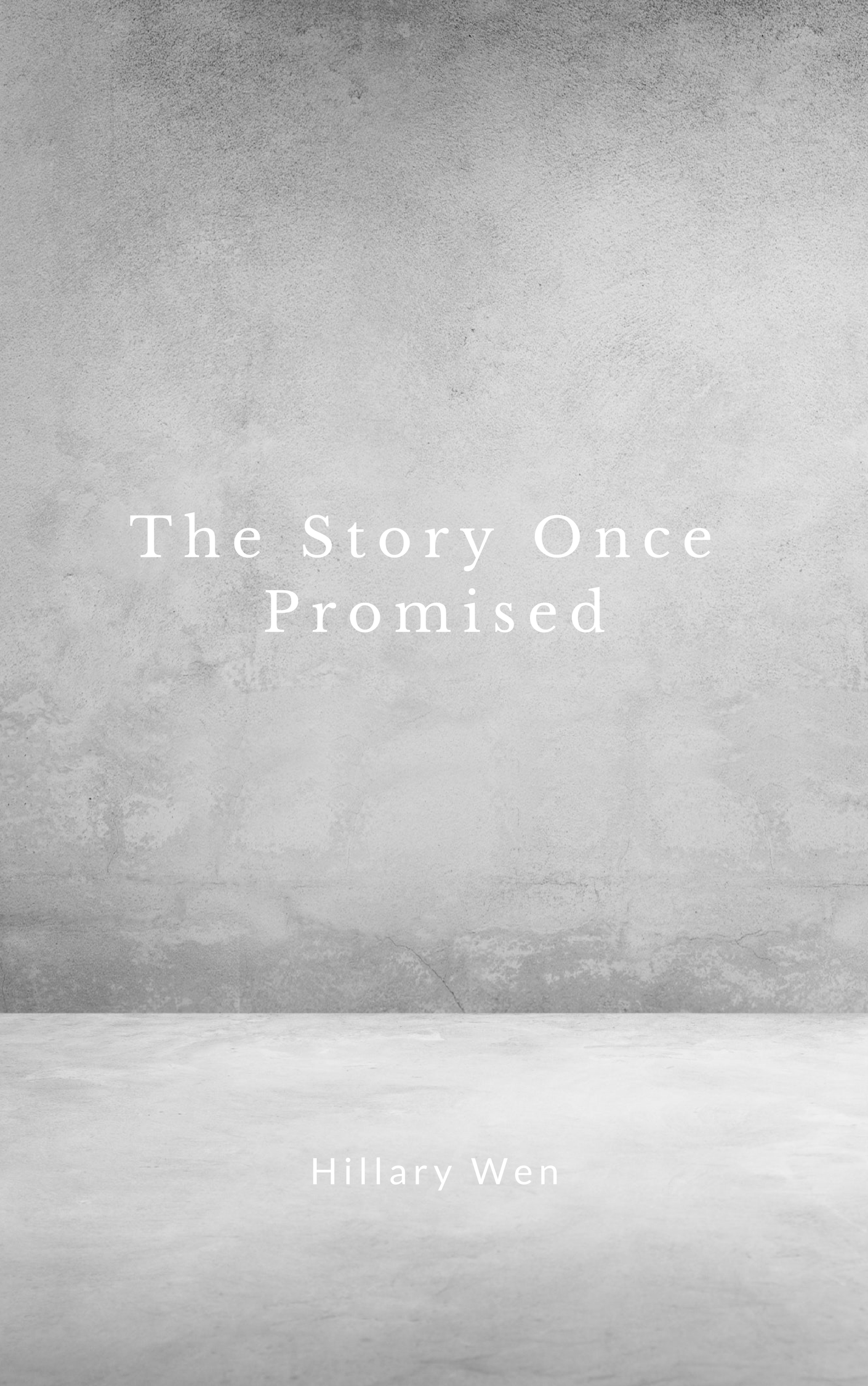 The Story Once Promised, By Hillary Wen