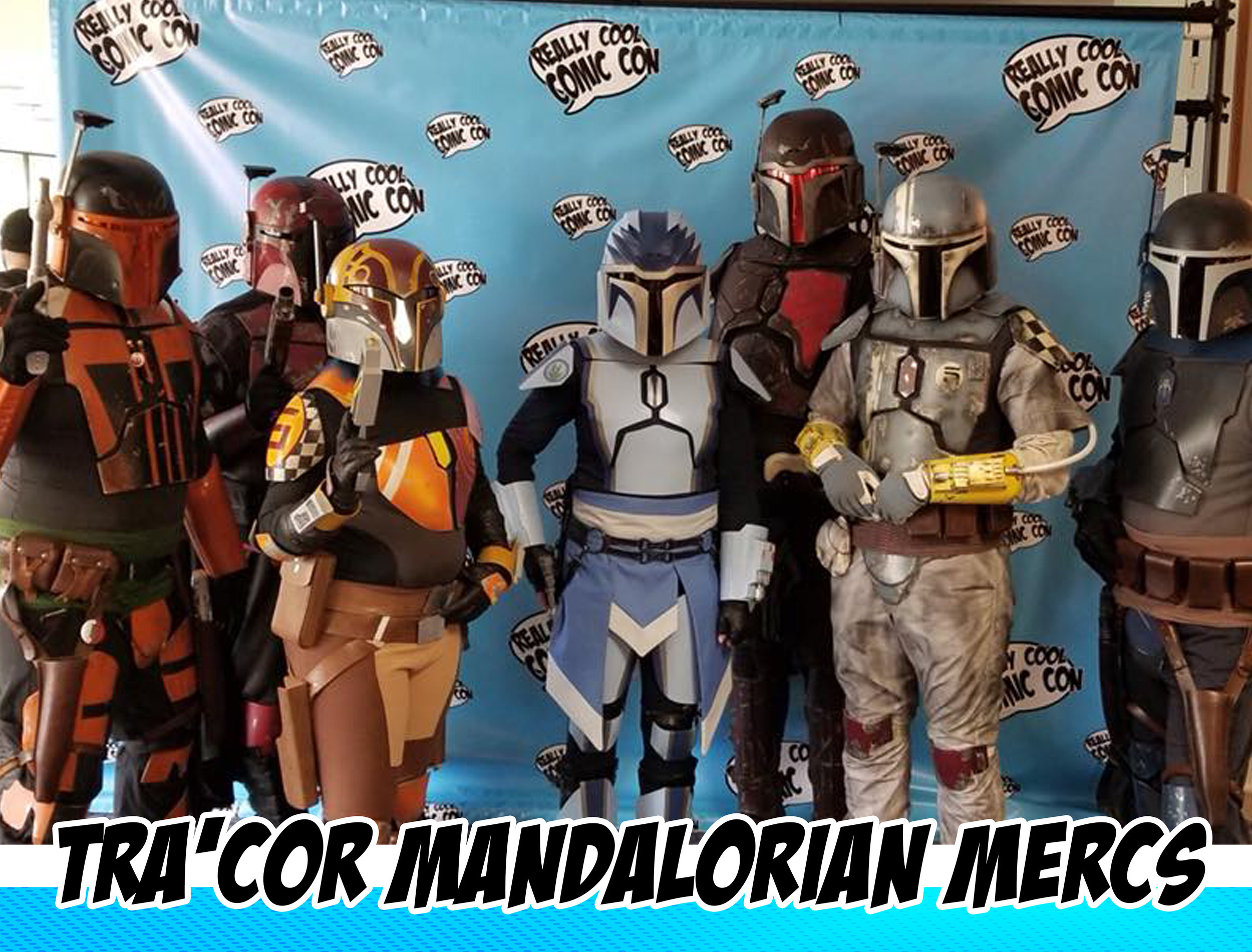"Tra'cor Mandalorian Mercs - The Mandalorian Mercs Costume Club is an international STAR WARS™ costuming organization dedicated to celebrating the STAR WARS™ universe through the creation, display, and wearing of quality character costumes that represent the Mandalorian characters and culture from the STAR WARS™ sagas.The MMCC unites individuals with a common love for STAR WARS™ and the Mandalorian culture/characters while encouraging self-improvement, personal growth, family involvement, and fellowship with peers.The MMCC promotes interest in STAR WARS™ and facilitates the use of these costumes for STAR WARS™-related events as well as contributing to the local community through costumed charity and volunteer work.MMCC is unique as it encourages is membership to embrace creativity and individualism as opposed to costume organization based on visual accuracy from the STAR WARS™ films and canon reference material. The MMCC is an inclusive and friendly club, following the Mandalorian way of ""Clans"" or family units and a clans' ability to adopt anyone who wishes to be a Mandalorian.Facebook HERE, Website HERE"