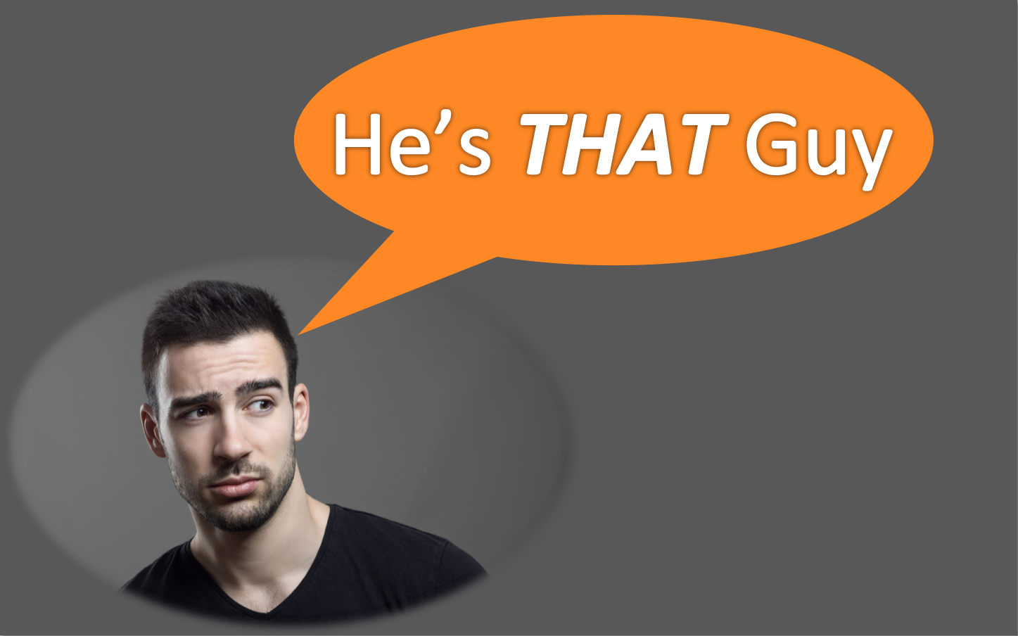 Series slide -He's THAT Guy .png