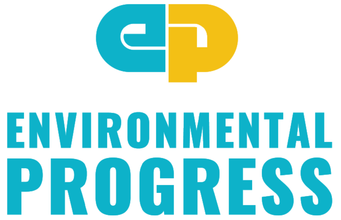 Environmental Progress is a research and policy organization fighting for clean power and energy justice to achieve nature and prosperity for all.