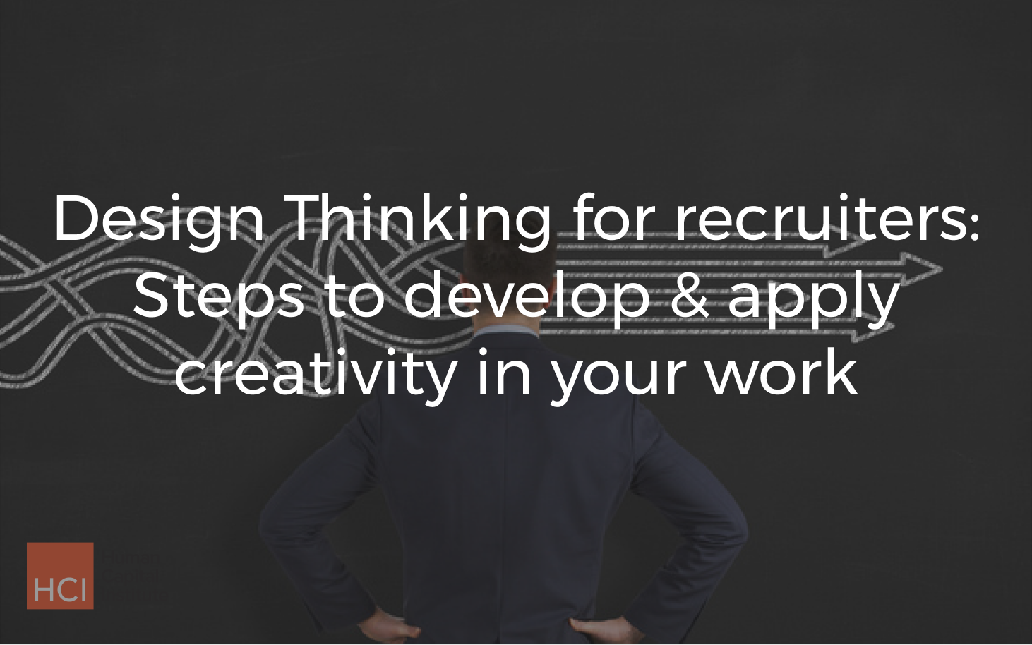 Everybody loves to hate HR. But HR/recruiters aren't bad people – their roles are too-often based on antiquated practices and principles, like emphasizing compliance over what makes sense. In this webinar with the Human Capital Institute, I covered how recruiters can embrace creativity and start practicing new skills in design thinking.