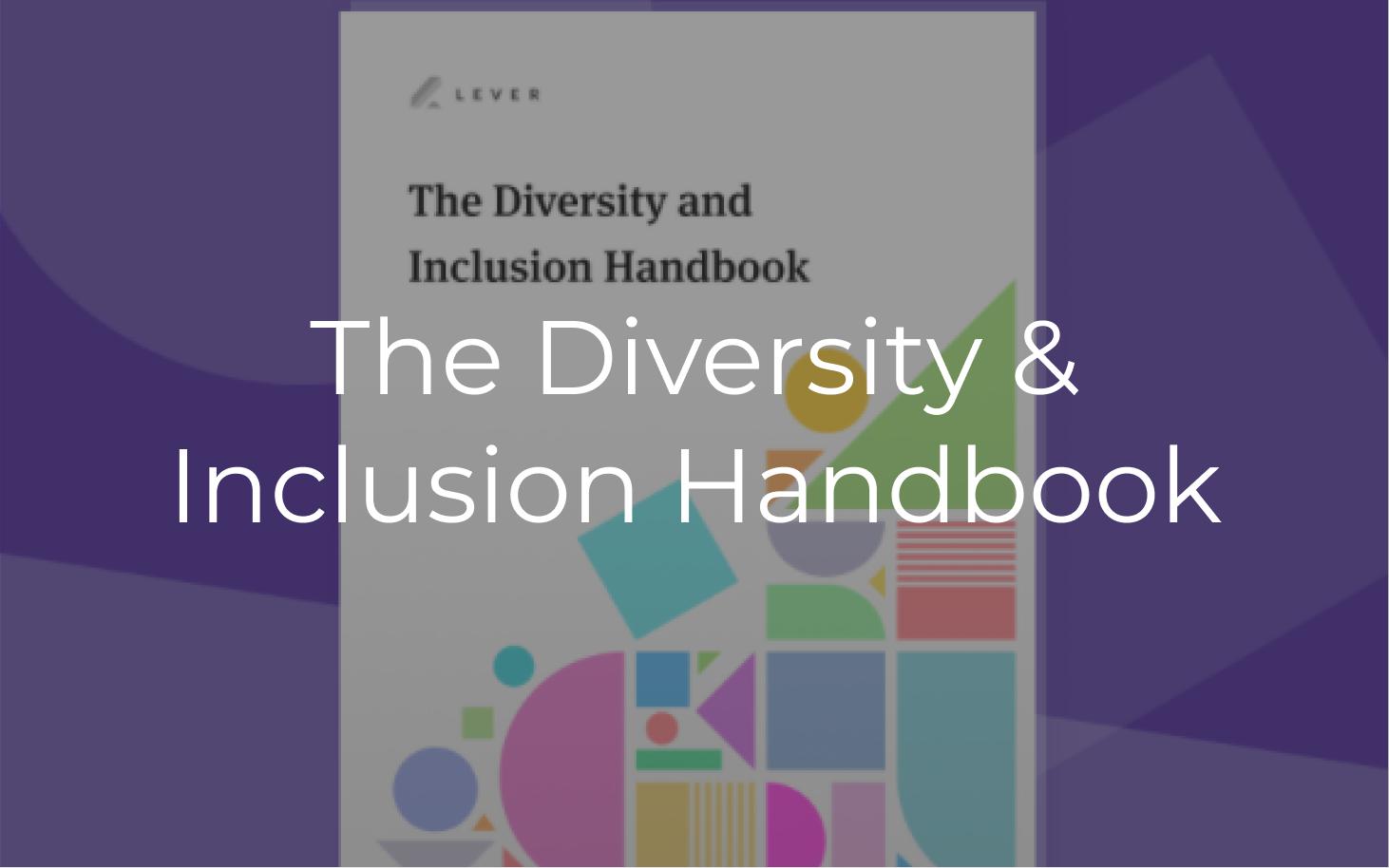 I co-authored Lever's D&I Handbook.