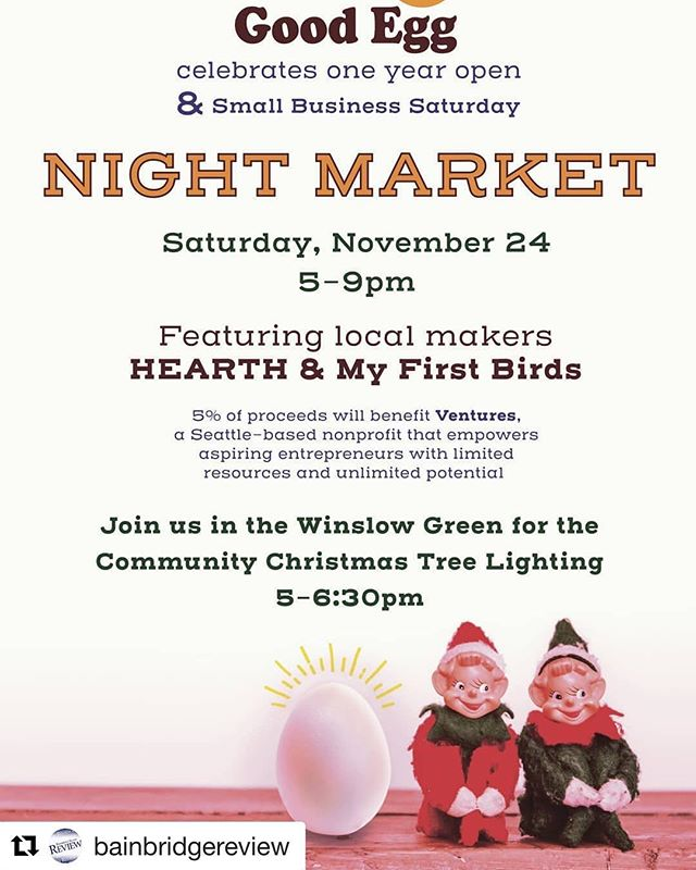 Don't miss it!!! Brand new items are currently  in production for this event!! (Plus some old faves) #Repost @bainbridgereview with @get_repost ・・・ #Bainbridge #nightmarket #goodegg