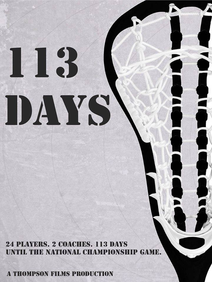 - 113 Days - the amount of time from the first day of preseason training to the Division II National Championship game on May 19, 2012. This documentary follows 25 players and 2 coaches from the Division II Stonehill College Women's Lacrosse team in their quest for their first National Championship since 2005.