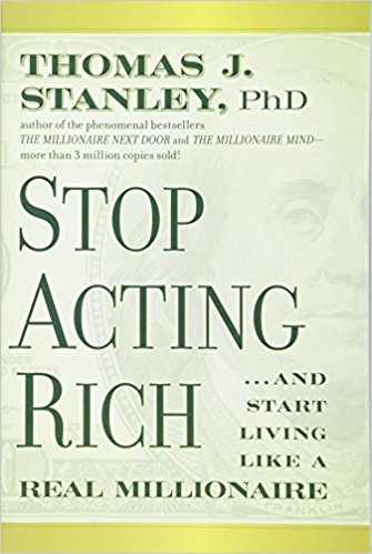 "Stop Acting Rich - This book is an amazing companion to ""The Millionaire Next Door"" and has further increased my ability to manage my money more wisely and live much more comfortably because of it."