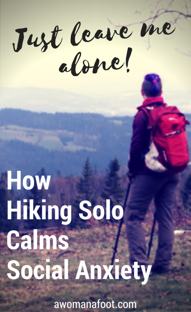 Hiking solo brings healing to social anxiety sufferers. Break the stereotypes and hit the trails alone to calm your nerves and find peace. awomanafoot.com