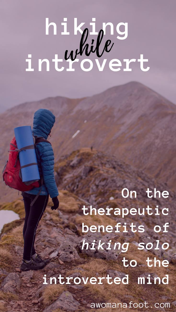 Hiking solo might be just what your introverted soul needs! Read on the benefits of hiking alone for introverts.   solo hikers  anxiety   mental health   introversion   #solo   #hiking   #anxiety   #mentalhealth   #wellness #solitude   #introvert   awomanafoot.com