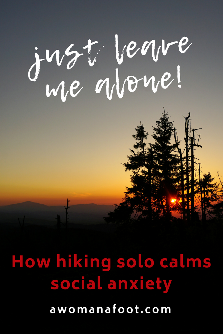 Hiking solo brings healing to social anxiety sufferers. Break the stereotypes and hit the trails alone to calm your nerves and find peace. | awomanafoot.com | Mental health and wellness | Calming social anxiety | Hiking solo for introverts | How to deal with social anxiety? | #anxiety #solo #hiking #Nature #Wellbeing #SocialAnxiety #HikingSolo #MentalHealth #WomenHikers