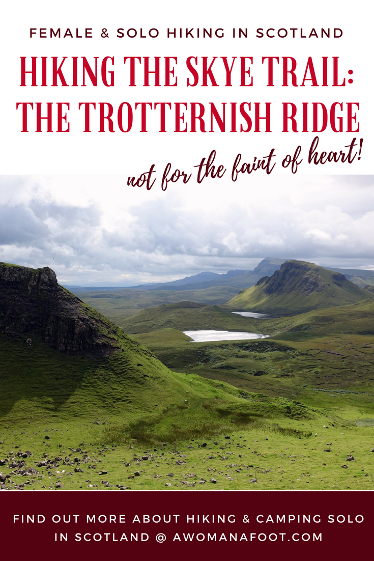 Hiking the Isle of Skye's Trotternish Ridge - not for the faint of heart! Fantastic and challenging two-day hike on the Skye Trail. Do you want to learn about hiking the striking wilderness? Click to read more! awomanafoot.com #hiking #Skye #Scotland #SkyeTrail #solo #femalehikers #Highlands | Hiking in Scotland | Women hiking solo on Skye | Female solo hikers | #Trotternish | Best hiking trails in Europe | Hiking destinations | Outdoors
