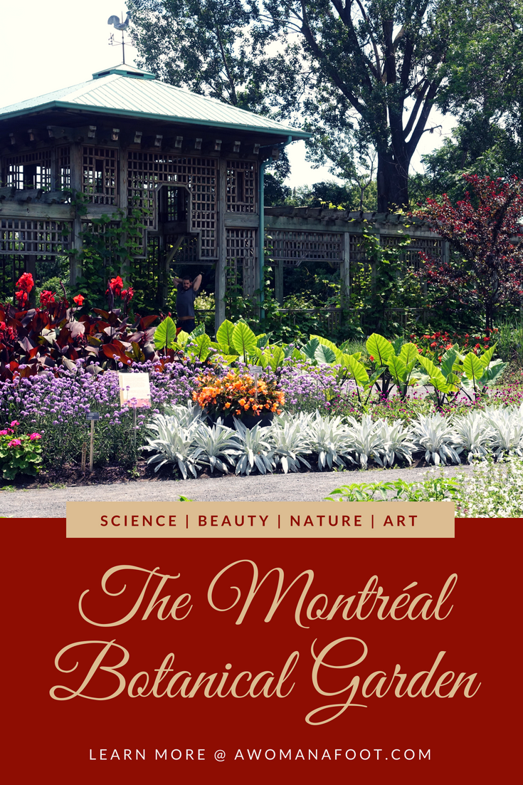 Montreal's Botanical Garden is one of the city's main attractions. Grab comfy shoes, snacks and a camera for a lovely day among stunning flora! Learn more about this unique attraction @ Awomanafoot.com | What to see in Montreal? | Must-see in Quebec | Family Travel in Canada | #Montreal | #Quebec | #Canada | #BotanicalGarden | Must-see | Canadian travel | Insectarium | Japanese Garden | Unusual attractions |