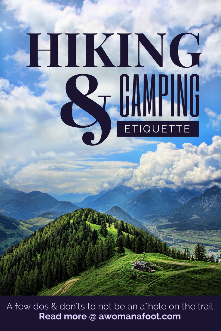 Beyond the Leave No Trace rules - a few dos and don'ts to make sure everyone enjoys their hiking & camping trips. | Hiking Etiquette | Hiking Tips Advice | Camping tips | How to behave in the Outdoors | HIking With Dogs | #Hiking #camping #etiquette #HikingTips | Learn more hiking & camping tips @ Awomanafoot.com | Best hiking and camping tips and advice |