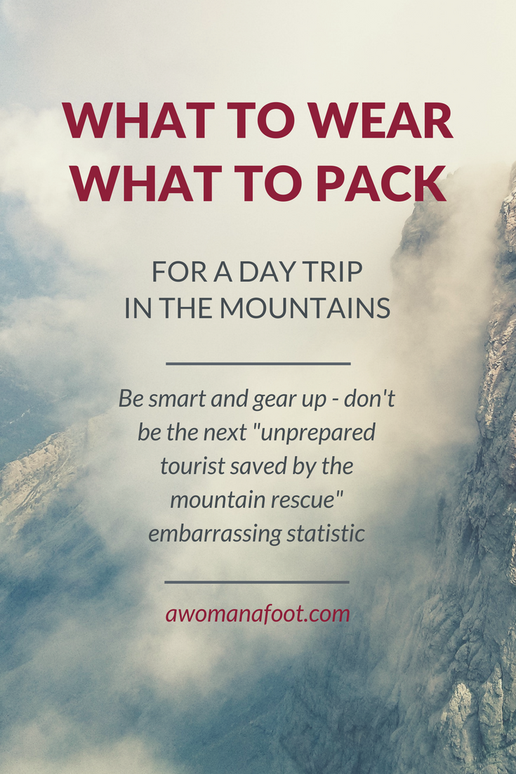 "Planning to try this ""hiking"" thing so many people rave about? Fantastic! But don't go just yet - read what you need to wear and what to pack for a pleasant and safe day in the mountains @ AWOMANAFOOT.COM! 