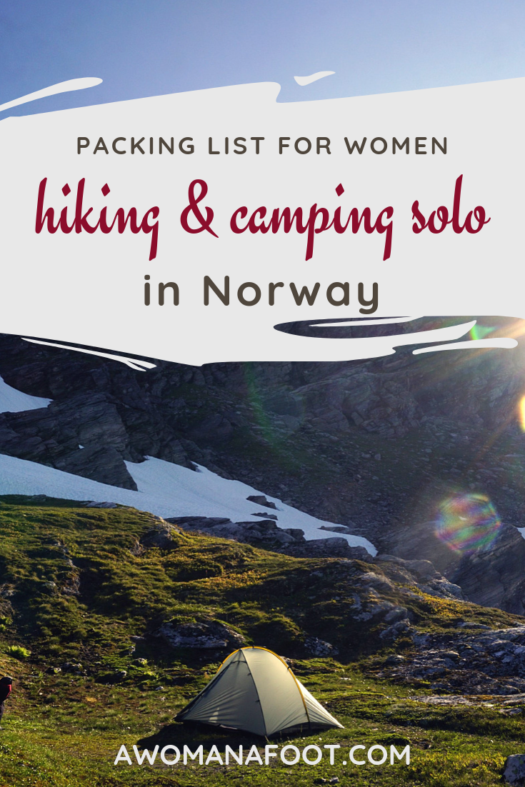Getting ready for a solo adventure in Norway? Click to see a full packing list for women hiking and camping solo in Norway @ awomanafoot.com. Be prepared and safe! | Packing list for female hikers | Gear and clothing for female backpackers | Hiking gear | Wild camping in Norway | #hiking #camping #PackingList #Gear #HIkingAttire #FemaleHikers #FemaleCampers #ClothesForHer #GearForWomen #Adventure