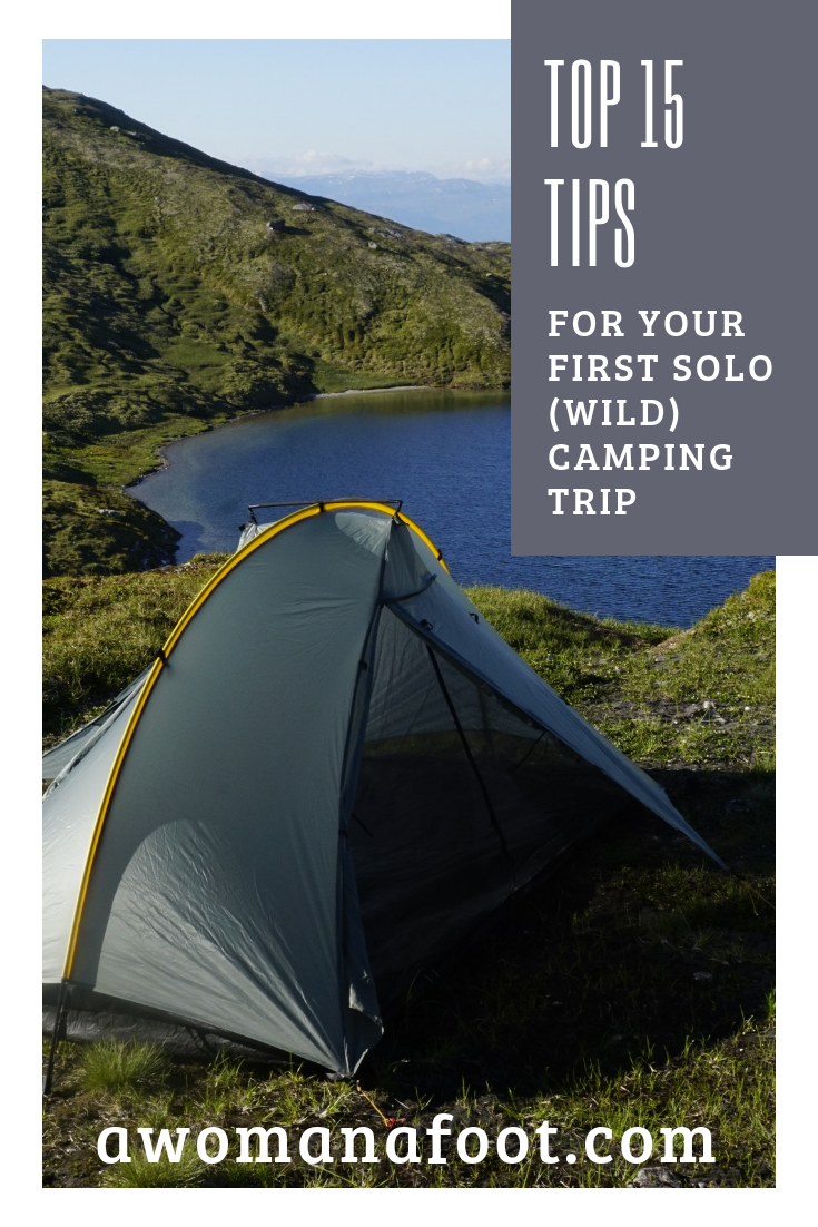 Fall in Love with Camping Solo with those 15 awesome tips! Check what how to prepare and what to take for your first solo (wild) camping adventure! Guide to solo camping and hiking for women. awomanafoot.com | female solo hiking | camping tips | trekking | camping for women |#camping #solo #CampingSolo #CampingTips #Camping101 #CampingGear #CampingEssentials