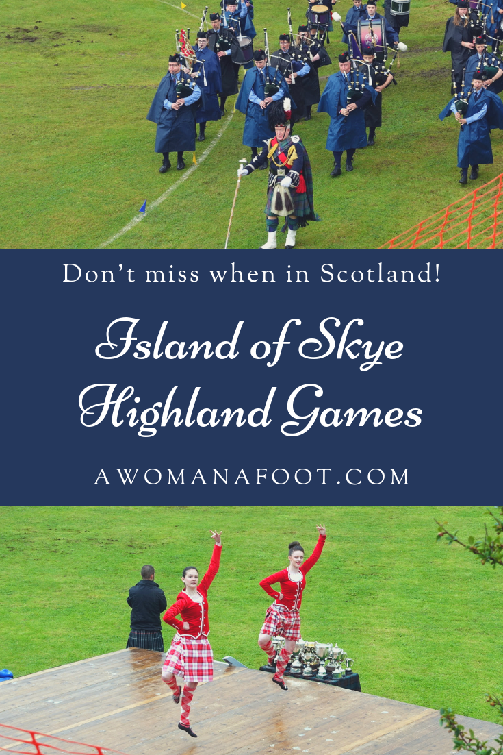 Seeing the Highland Games in Scotland is a real treat! Make sure you don't miss it when planning your trip to Scotland. See what to expect at awomanafoot.com | #Scotland #Highland #Skye #Portree #HighlandGames | What to see in Scotland | Scottish Culture | Scottish Tradition | Scottish Highland Games | What to do in Portree