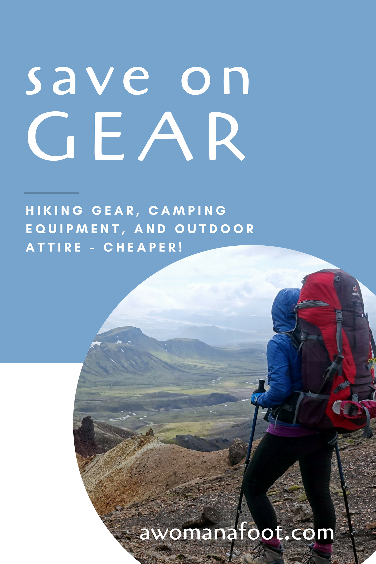 Do you want to save on hiking gear, camping equipment, and Outdoor attire? Click to access seasonal sales, merchant coupons and more @awomanafoot.com! | Hiking & Camping Gear | What to wear hiking | How to save on Outdoor gear | Coupons and sales | Tips on cheaper gear | #hiking #camping #gear #saving #coupons #sales #Outdoor #adventure #Equipment