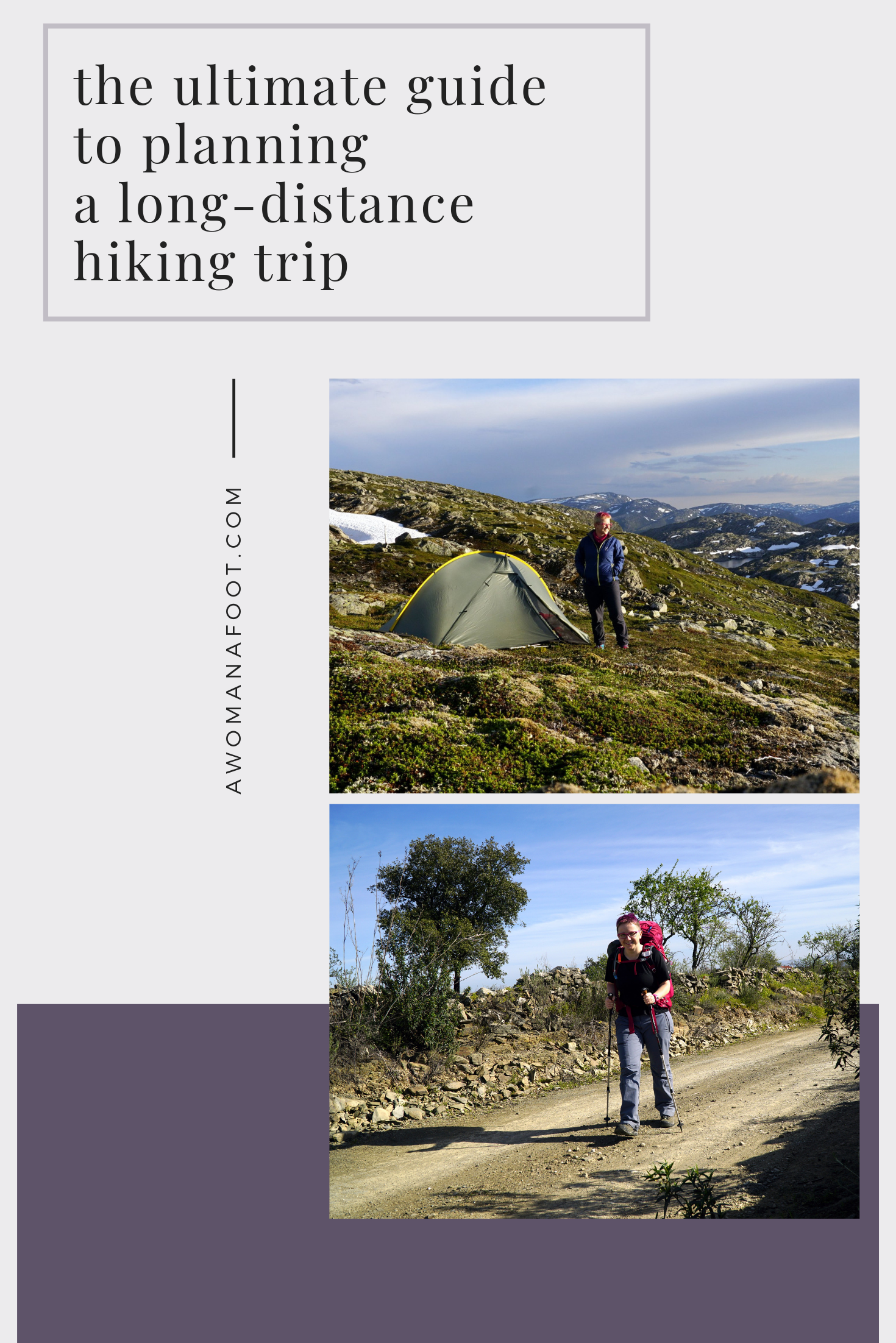 If you want to enjoy a fun and safe hiking trip, you have to prepare. Read this Guide to learn all you need to consider to prepare for a long backpacking adventure @ AWOMANAFOOT.COM. | How to plan a hiking trip | Planning a backpacking adventure | Trekking plan | Hiking & camping advice | Tips for hikers & campers | Trekking advice | #Hiking #Camping #Backpacking #Adventure #Mountains #WildCamping #OutdoorAdventure #Outdoors