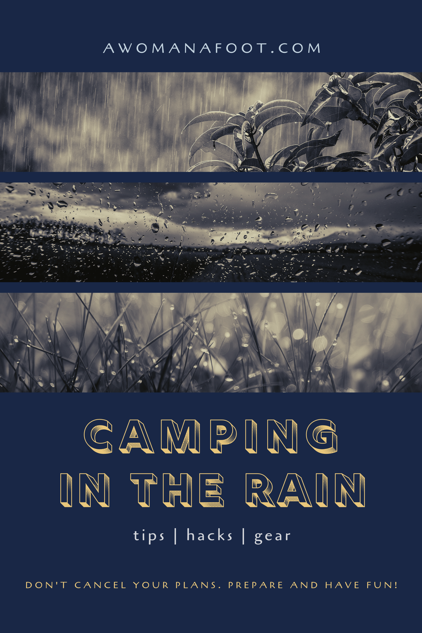 Is there rain in the forecast? Don't cancel your camping trip just yet! Learn all about camping in the rain @ AWOMANAFOOT.COM! | Tips, hacks and gear for camping in the rain | Camping safety | How to camp when it's raining | Camping in bad weather | Hiking & Camping Tips | Backpacking Advice | #Camping #Backpacking #Rain #Adventure #Gear #Travel