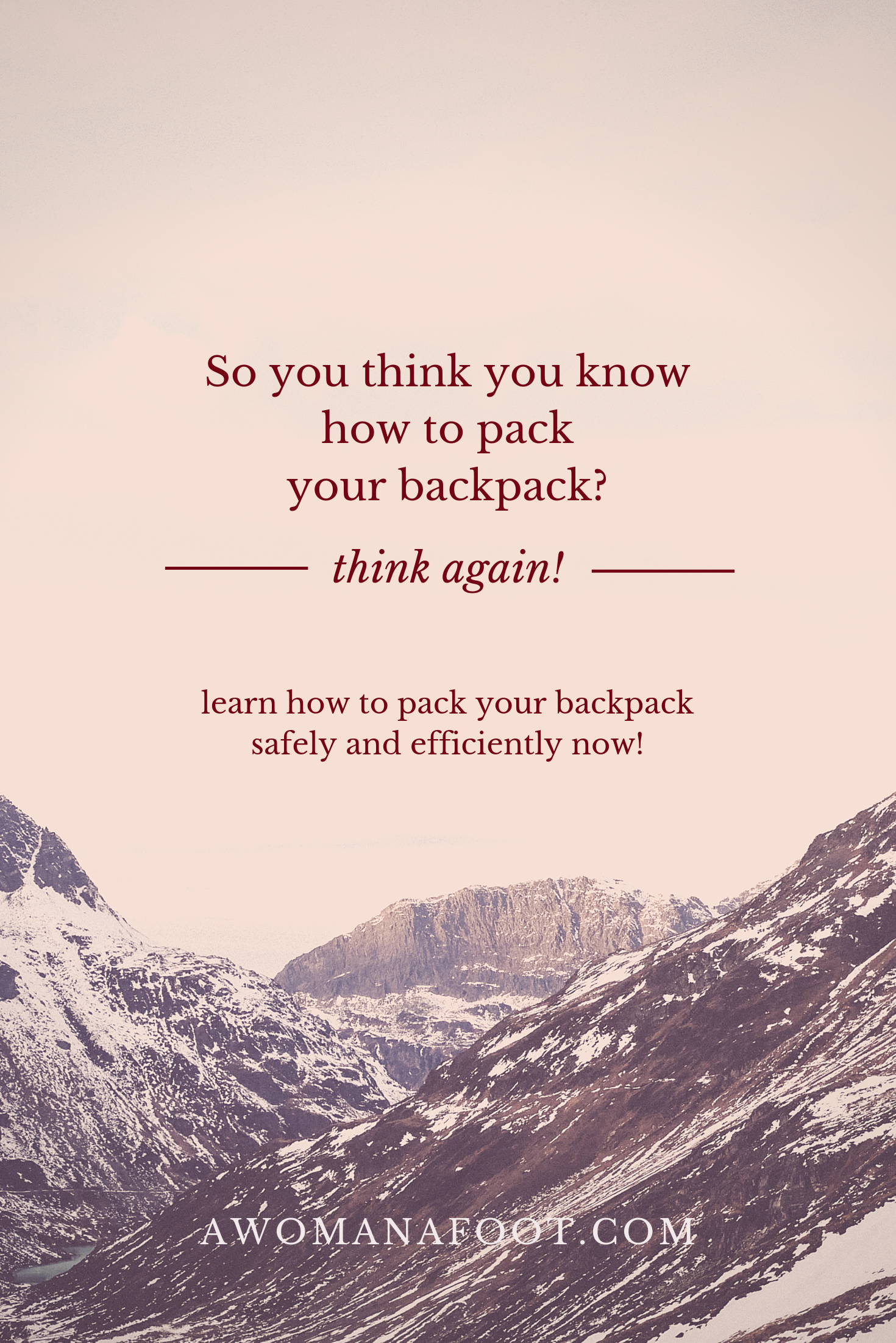 How to pack your hiking backpack to ensure comfort and safety. Learn all you need about packing your load to ensure your comfort @ awomanafoot.com | #hiking | #backpacking | #camping | #hikingtips | backpack packing | #hiking101 | hiking tips | #HikingAdvice #trekking
