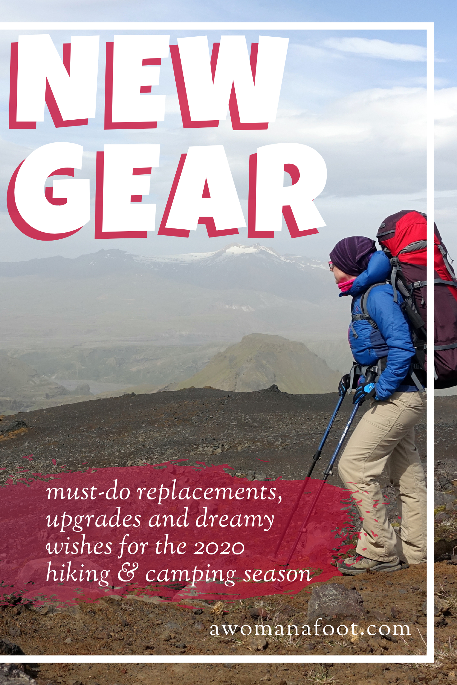 Check out my list of must-do replacements, upgrades and dreamy wishes for the new hiking & camping season @ awomanafoot.com | Hiking gear for women | Camping tips and advice | Hiking clothes for women | What to pack for mountain trip | #Hiking #Camping #Gear #FemaleHiker | Best hiking gear for women |